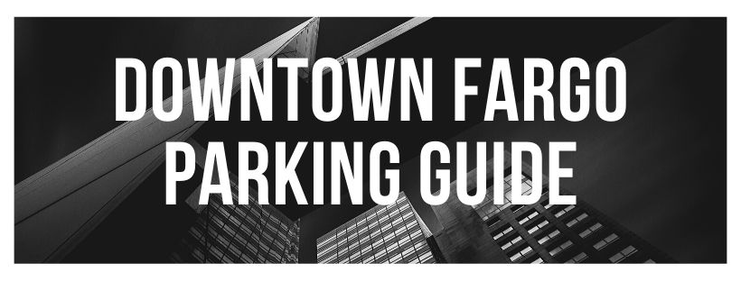 Downtown Fargo Parking Guide